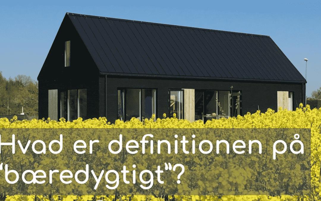 """Hvad er definitionen på """"bæredygtigt""""?"""